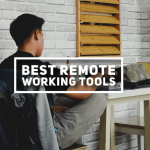 Best Remote Working Tools