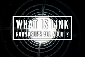 What Are Link Roundups